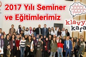2017 Yılı Seminer ve Eğitimlerimiz